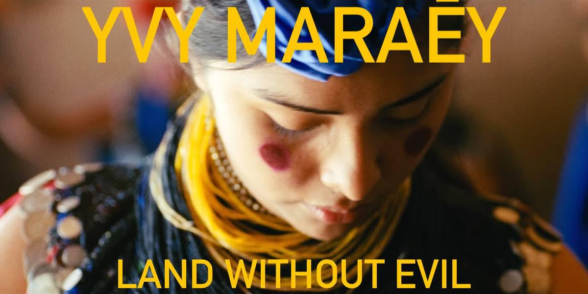 UNC-PRAGDA Film Festival - Yvy Maraey, Land Without Evil (Yvy Maraey, tierra sin mal)
